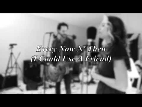 """David & Olivia - """"Every Now N' Then (I Could Use A Friend)"""" (Frontloader Sessions) HD"""