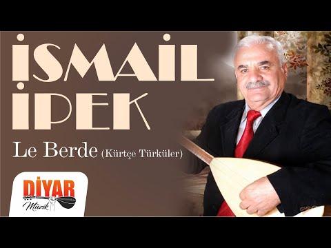 İsmail İpek - Le Berde (Official Audio)