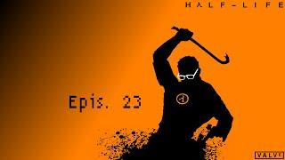 Half-Life Epis. 23 - Ele não quer abrir a porta!