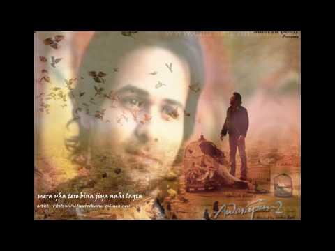 Awarapan 2 - jiya nahi lagta official full song(2013)