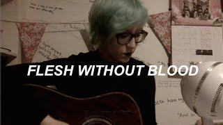 Flesh Without Blood - Grimes Cover