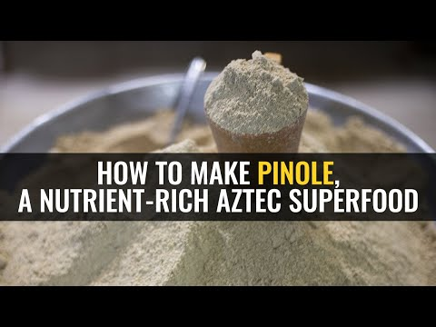 How to make pinole, a nutrient rich Aztec superfood