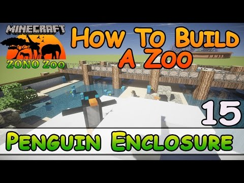 Zoo In Minecraft :: Penguin Enclosure :: How To Build :: E15 :: Z One N Only
