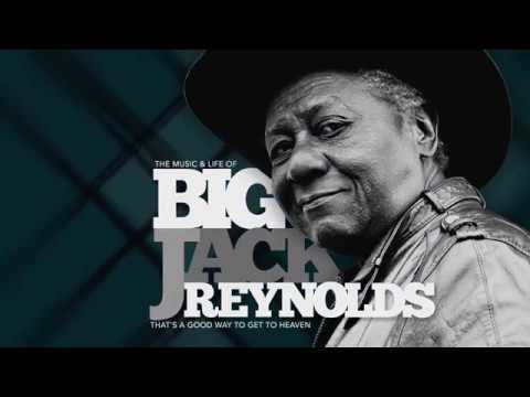 That's A Good Way To Get To Heaven: The Life & Music Of Big Jack Reynolds Mp3