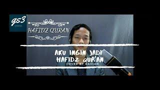 Download Mp3 Aku Ingin Jadi Hafidz Qur'an ~  raihan  