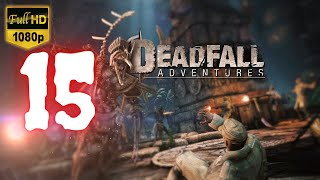 Deadfall Adventures | Part 15 | No Commentary [1080p30 Max Settings] #15