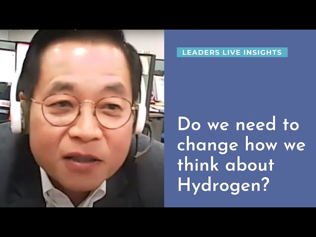 Do we need to change how we think about Hydrogen?   Leaders Live Insights