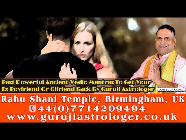 Best Powerful Ancient Vedic Mantras To Get Your Ex Boyfriend Or Gifriend Back By Guruji Astrologer