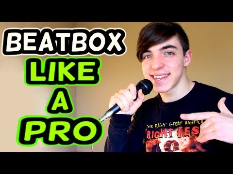 HOW TO BEATBOX LIKE A PRO! (Tutorial)