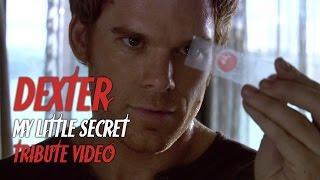 Dexter - My Little Secret (tribute video)