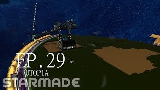Starmade: Ep. 29 - UTOPIA -= Gameplay & Walkthrough =-