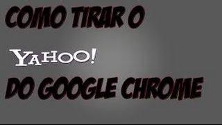 Como tirar pesquisador do yahoo do Chrome