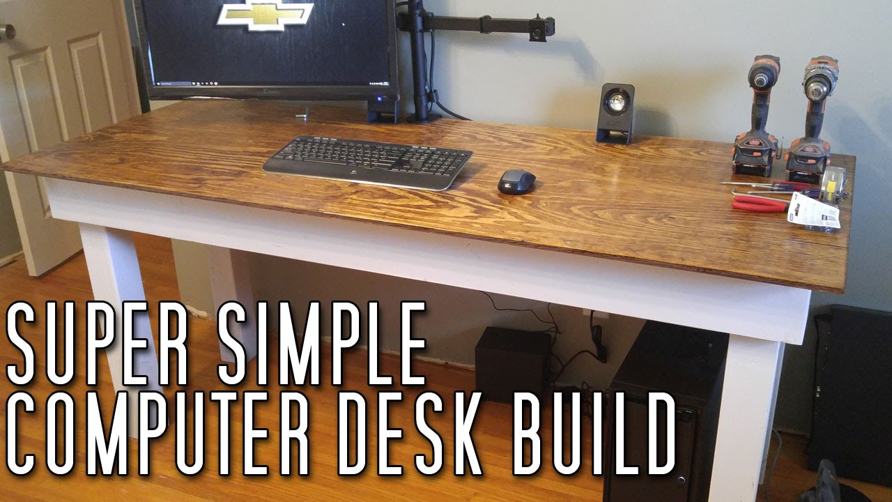 Super Simple Computer Desk Build - YouTube
