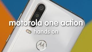 Motorola One Action! All about him! - Hands on