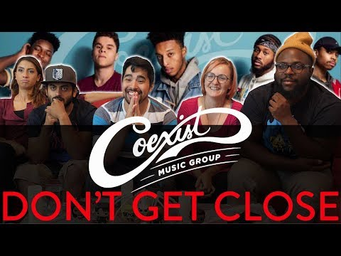 Music Mondays! - Coexist Music Group - Don't Get Close (Official Music Video) - Reaction