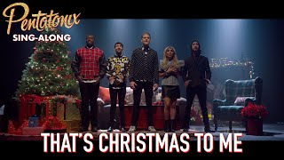 [SING-ALONG VIDEO] Thats Christmas To Me  Pentatonix
