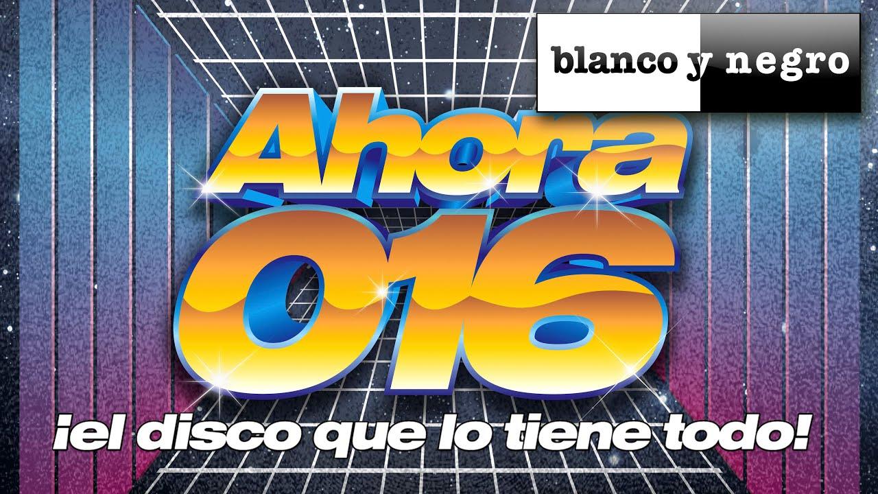 Ahora 016 El Disco Que Lo Tiene Todo 2015 CD-MP3