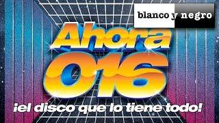 Ahora 016 - ¡El Disco Que Lo Tiene Todo! (Official Medley)