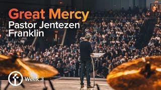 Great Mercy  | Pastor Jentezen Franklin