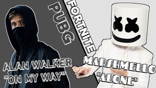 "PUBG ""ON MY WAY"" VS FORTNITE ""ALONE""(Alan Walker and Marshmello)"
