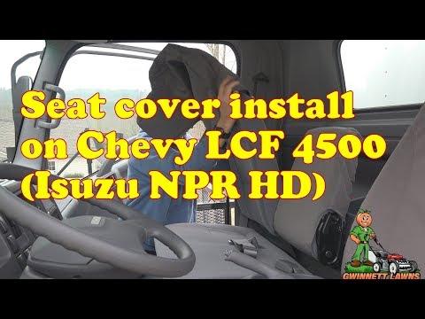 Seat cover install on a 2019 Chevy LCF 4500 or Isuzu NPR HD