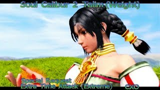 Soul Calibur 2 - Talim (Weight) - Extra Time Attack (Extreme) {Special Request}