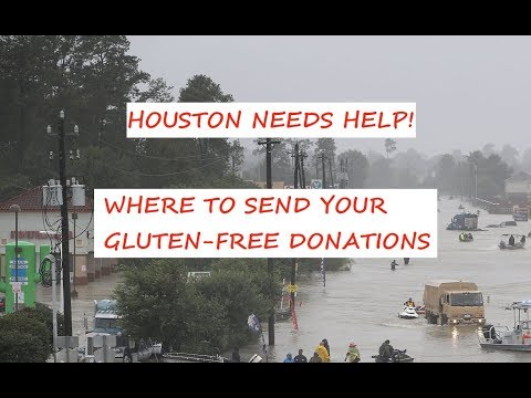 Houston Needs Gluten Free Food Donations - Hurricane Harvey