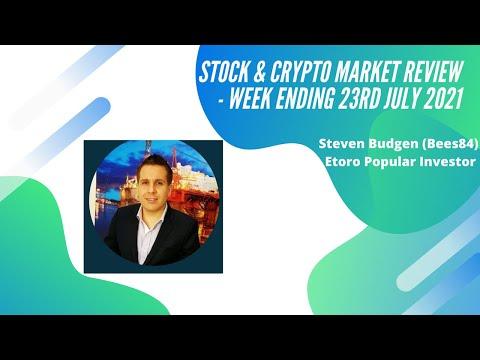 Stock & Crypto Market Review – Week Ending 23 July By eToro Popular Investor, Steven Budgen (bees84)