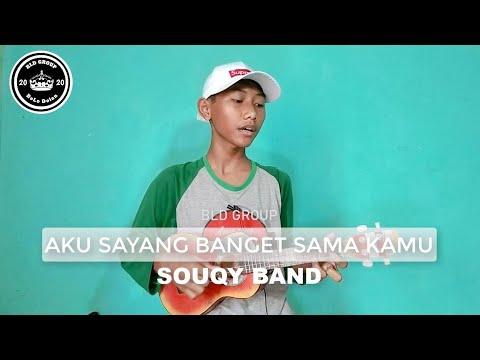 SOUQY BAND - AKU SAYANG BANGET SAMA KAMU- cover Bld group ...