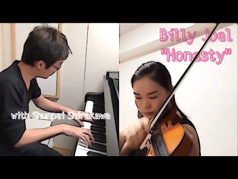 Billy Joel : Honesty ヴァイオリンとピアノで弾いてみた♪