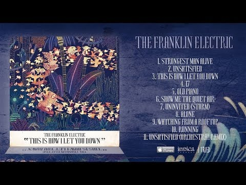The Franklin Electric - This Is How I Let You Down (Full Album)