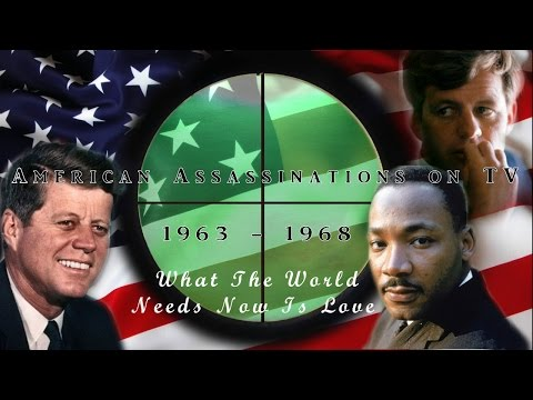 American Assassinations on TV 1963 - 1968  (What The World Needs Now Is Love)