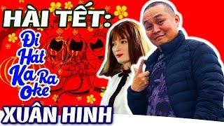 Phim Hài Xuân Hinh | Đi Hát Karaoke | Hài Tết Hay Nhất - Cười Vỡ Bụng