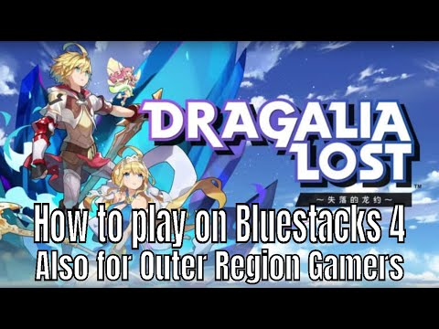 Dragalia Lost: How to play the game on Bluestacks 4&Outer Region Gamers