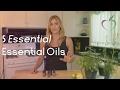 5 Essential... Essential Oils