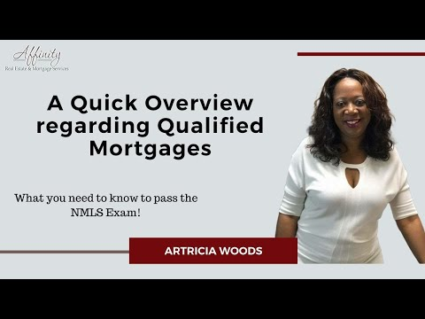 Passing the NMLS Exam - A Quick Overview regarding Qualified Mortgages
