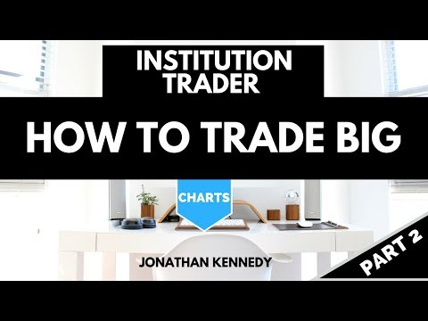 Institution Trader reveals - How to Trade Big part 2 (chart analysis)