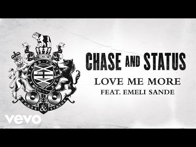 Chase & Status - Love Me More (Audio) ft. Emeli Sandé