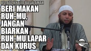 Video Beri makan Ruh-mu, Ustadz khalid Basalamah download MP3, 3GP, MP4, WEBM, AVI, FLV Mei 2018