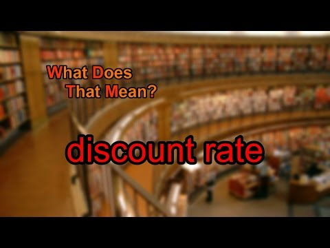 What does discount rate mean?