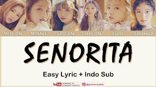 Easy Lyric (G)I-DLE - SENORITA by GOMAWO [Indo Sub]