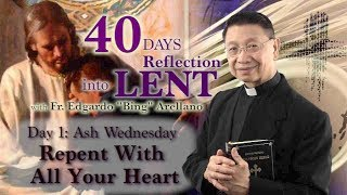 40 Days Reflection into Lent  DAY 1  Ash Wednesday