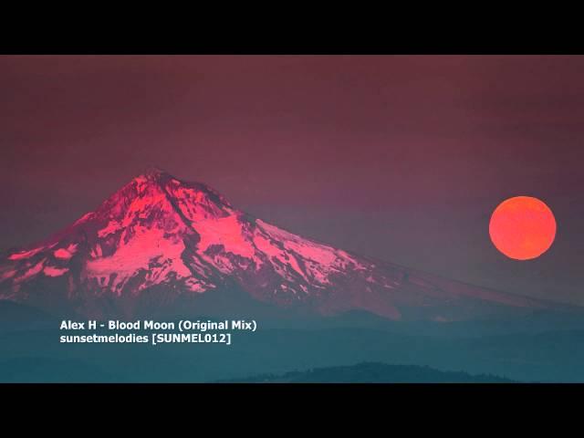 Alex H - Blood Moon (Original Mix)[SUNMEL012]