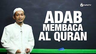 Serial Belajar Tahsin (03): Adab-Adab Membaca Al-Quran - Ustadz M. Ulin Nuha