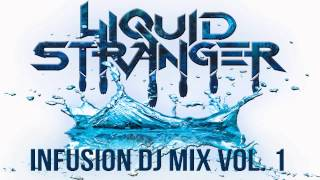 LIQUID STRANGER - INFUSION DJ MIX