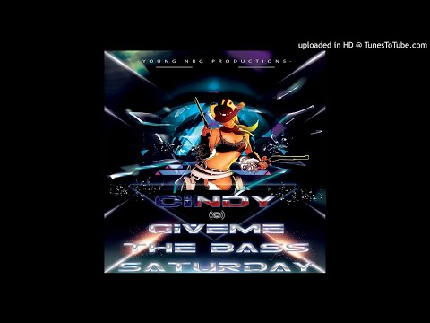 Cindy - Give Me The Bass Saturday - Breaks Mix