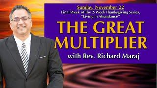 11.22.2020 - \The Great Multiplier\ with Rev. Richard Maraj