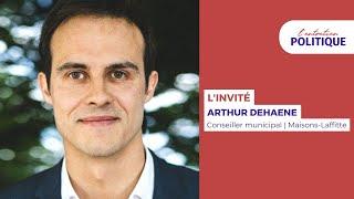 L'Entretien Politique avec Arthur Dehaene, Conseiller municipal à Maisons-Laffitte