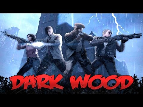 Left 4 Dead 2 - Dark Wood Custom Campaign Gameplay Playthrough