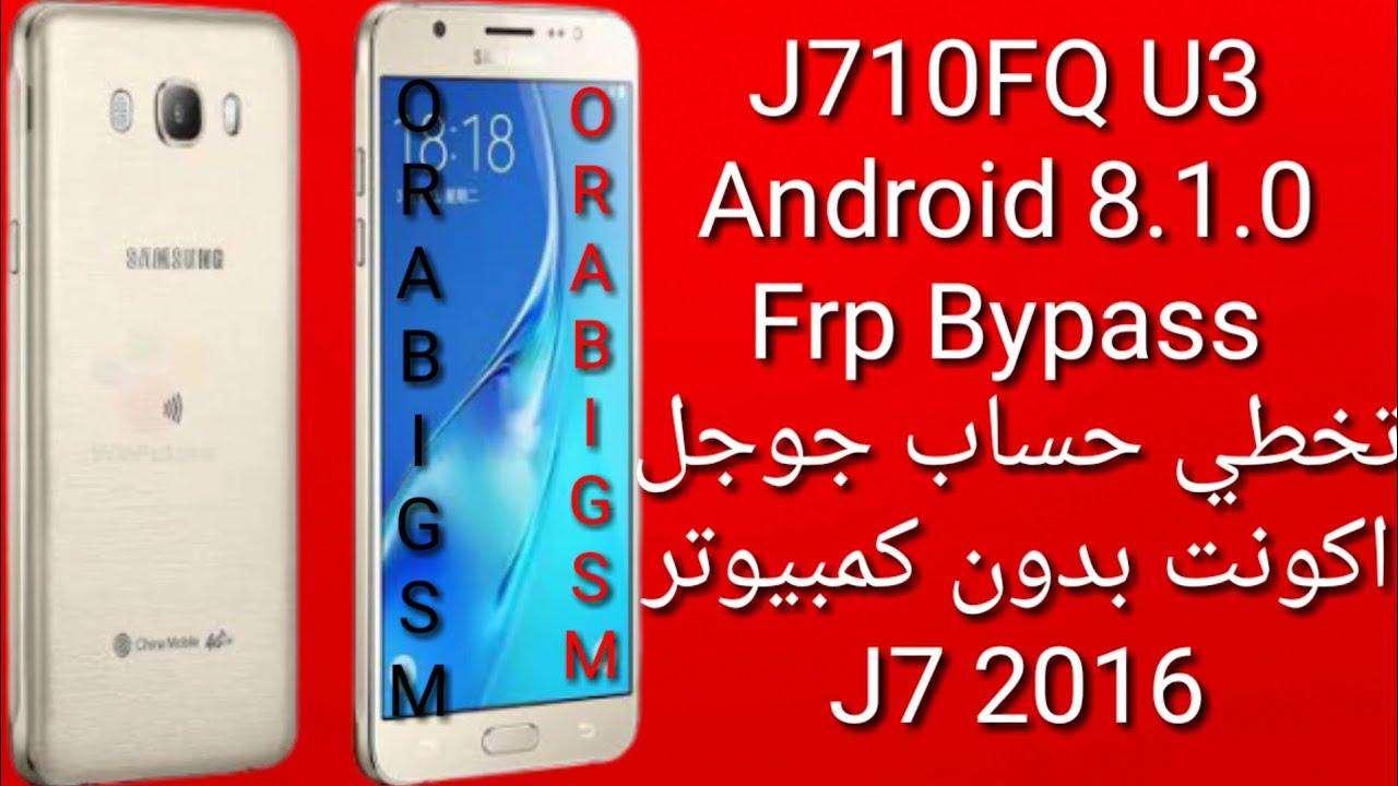 J710fq U3 Android 8 1 0 Frp Bypass تخطي حساب جوجل اكونت بدون